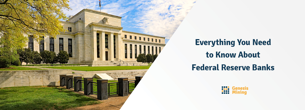 Everything You Need to Know About Federal Reserve Banks